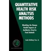 Quantitative Health Risk Analysis Methods by Louis A. Cox