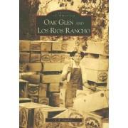 Oak Glen and Los Rios Rancho by J R Sanders