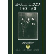 English Drama, 1660-1700 by Derek Hughes