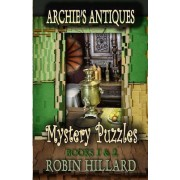 Archie's Antiques Mystery Puzzles by Robin Hillard