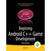 Beginning Android C++ Game Development by Bruce Sutherland