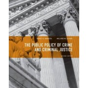 Public Policy of Crime and Criminal Justice by Willard M. Oliver