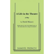 A Life in the Theatre by Professor David Mamet
