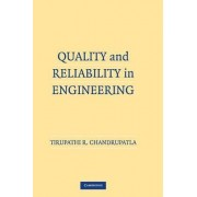 Quality and Reliability in Engineering by Tirupathi R. Chandrupatla
