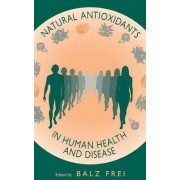 Natural Antioxidants in Human Health and Disease by Balz Frei