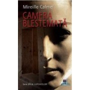 Camera blestemata - Mireille Calmel