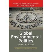 Global Environmental Politics by Pamela S. Chasek