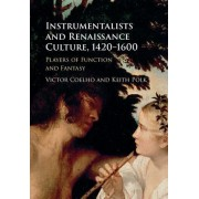 Instrumentalists and Renaissance Culture, 1420 1600: Players of Function and Fantasy