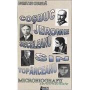 Cosbuc Jerome Seceleanu Sin Toparceanu Microbiografii sentimentale - Dumitru Huruba