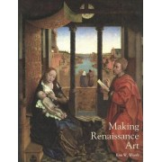 Making Renaissance Art by Kim W. Woods