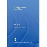 Pre-Communist Indochina by R. B. Smith