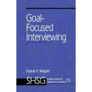 Goal Focused Interviewing by Frank F. Maple