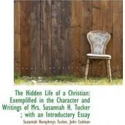 The Hidden Life of a Christian by Susannah Humphreys Tucker