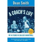 A Coach's Life by Dean Smith