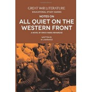 Great War Literature Notes on All Quiet on the Western Front by W. Lawrance