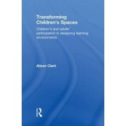 Transforming Children's Spaces by Alison Clark