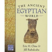 The Ancient Egyptian World by Associate Professor of Classics Anthropology and History Chair Department of Classical and Near Eastern Languages and Civilizations Eric H Cline