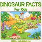 Dinosaur Facts for Kids by Speedy Publishing LLC