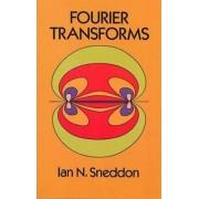 Fourier Transforms by Ian Naismith Sneddon