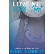 Love Me Like That by Renee Kennedy