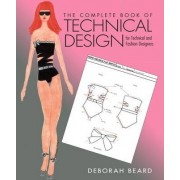 The Complete Book of Technical Design for Fashion and Technical Designers by Deborah Beard