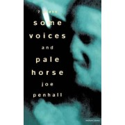 Some Voicesand Pale Horse by Joe Penhall