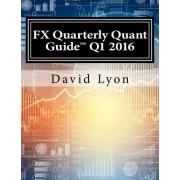Fx Quarterly Quant Guide Q1 2016: Price $2995 - The Most Comprehensive Quarterly Fx Quantitative Analytics Publication Available