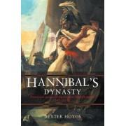 Hannibals Dynasty by Dexter Hoyos