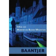 Dekok and Murder on Blood Mountain by A.C. Baantjer
