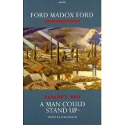 Parade's End: A Man Could Stand Up: A Novel Pt. 3 by Ford Madox Ford