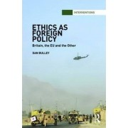 Ethics as Foreign Policy by Dr. Dan Bulley