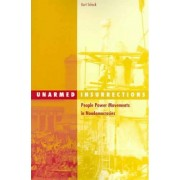 Unarmed Insurrections by Kurt Schock