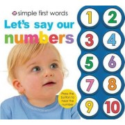 Simple First Words Let's Say Our Numbers by Roger Priddy
