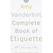 Complete Book of Etiquette by Amy Vanderbilt