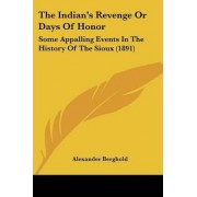 The Indian's Revenge or Days of Honor by Alexander Berghold
