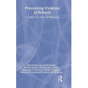 Preventing Violence in Schools by Joan N. Burstyn