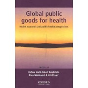 Global Public Goods for Health by Richard Smith