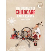 The Business of Child Care with Student Resource Access 12 Months by Karen Kearns