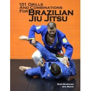 101 Drills and Combinations for Brazilian Jiu Jitsu