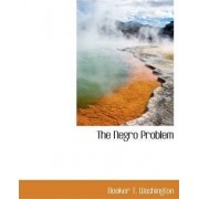 The Negro Problem by Booker T Washington