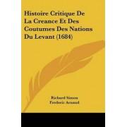 Histoire Critique de La Creance Et Des Coutumes Des Nations Du Levant (1684) by Richard Simon