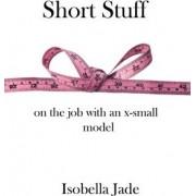Short Stuff by Isobella Jade