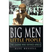 Big Men, Little People by Alec Russell