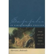 Sappho in Early Modern England by Harriette Andreadis