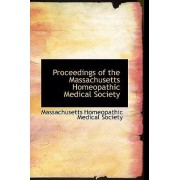 Proceedings of the Massachusetts Homeopathic Medical Society by Massachus Homeopathic Medical Society