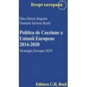 Politica de Coeziune a Uniunii Europene 2014-2020 - Dan Drosu Saguna