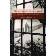 The Boy Who Loved Anne Frank by Ellen Feldman