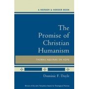 The Promise of Christian Humanism by Dominic F. Doyle
