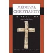 Medieval Christianity in Practice by Miri Rubin