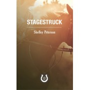 Stagestruck: The Saddle Creek Series